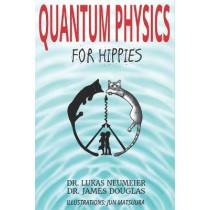 Quantum Physics for Hippies by James Douglas, 9781091891166