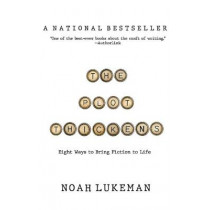 The Plot Thickens: 8 Ways to Bring Fiction to Life by Noah Lukeman, 9781094389820