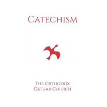 Catechism of the Orthodox Cathar Church by Sebastian C Garreau, 9781096371748