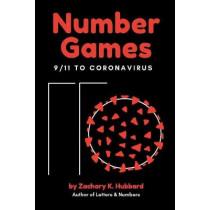 Number Games: 9/11 to Coronavirus by Zachary K. Hubbard, 9781098329860