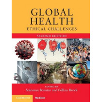 Global Health: Ethical Challenges by Solomon Benatar, 9781108728713