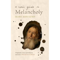 A User's Guide to Melancholy by Mary Ann Lund, 9781108838849