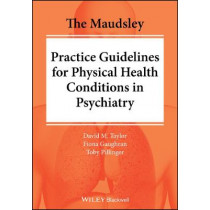 The Maudsley Prescribing Guidelines for Physical Health Conditions in Psychiatry by David Taylor, 9781119554202