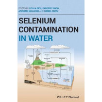 Selenium Contamination in Water by Pooja Devi, 9781119693451