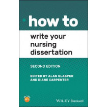 How to Write Your Nursing Dissertation by Alan Glasper, 9781119757733