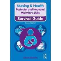 Postnatal and Neonatal Midwifery Skills by Alison Edwards, 9781138388918
