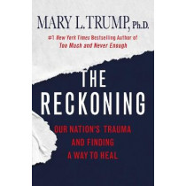 The Reckoning by Mary L Trump, 9781250278456