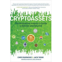 Cryptoassets: The Innovative Investor's Guide to Bitcoin and Beyond by Chris Burniske, 9781260026672