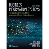 Business Information Systems: Technology, Development and Management for the Modern Business by Paul Bocij, 9781292220970