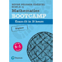 Revise Edexcel GCSE (9-1) Mathematics Higher Bootcamp: exam-fit in 10 hours by Harry Smith, 9781292246918