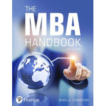 The MBA Handbook: Academic and Professional Skills for Mastering Management by Sheila Cameron, 9781292304298