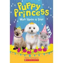 Wish Upon a Star (Puppy Princess #3), 3 by Patty Furlington, 9781338134322