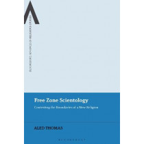 Free Zone Scientology: Contesting the Boundaries of a New Religion by Aled Thomas, 9781350182547