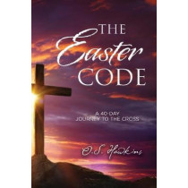 The Easter Code Booklet: A 40-Day Journey to the Cross by O. S. Hawkins, 9781400211487