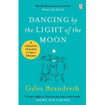 Dancing By The Light of The Moon: Over 250 poems to read, relish and recite by Gyles Brandreth, 9781405944557