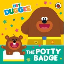 Hey Duggee: The Potty Badge by Hey Duggee, 9781405948036