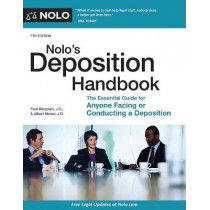 Nolo's Deposition Handbook: The Essential Guide for Anyone Facing or Conducting a Deposition by Paul Bergman, 9781413325621