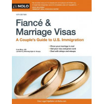 Fiance and Marriage Visas: A Couple's Guide to U.S. Immigration by Ilona Bray, 9781413326734
