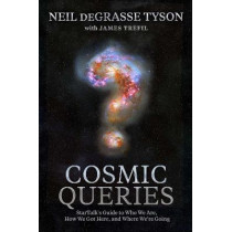Cosmic Queries: Startalk's Guide to Who We Are, How We Got Here, and Where We're Going by Professor Neil DeGrasse Tyson, 9781426221774