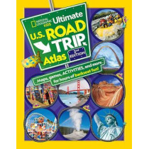 Ngk Ultimate U.S. Road Trip Atlas, 2nd Edition by Crispin Boyer, 9781426337048