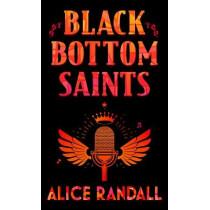 Black Bottom Saints by Alice Randall, 9781432885137