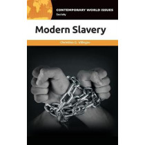 Modern Slavery: A Reference Handbook by Christina G. Villegas, 9781440859762