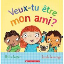 Veux-Tu Etre Mon Ami? by Molly Potter, 9781443160049