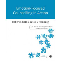 Emotion-Focused Counselling in Action by Robert Elliott, 9781446257241
