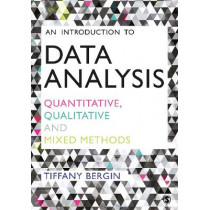 An Introduction to Data Analysis: Quantitative, Qualitative and Mixed Methods by Tiffany Bergin, 9781446295144