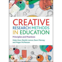 Creative Research Methods in Education: Principles and Practices by Helen Kara, 9781447357063