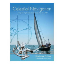 """Celestial Navigation: Using the Sight Reduction Tables from """"Pub. No 249"""" by Dominique F Prinet, 9781460242117"""