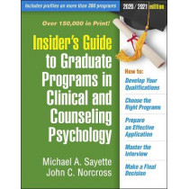 Insider's Guide to Graduate Programs in Clinical and Counseling Psychology: 2020/2021 Edition by Michael  A. Sayette, 9781462541447