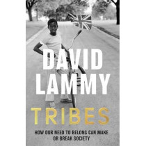 Tribes: How Our Need to Belong Can Make or Break Society by David Lammy, 9781472128720