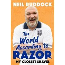 The World According to Razor: My Closest Shaves by Neil 'Razor' Ruddock, 9781472135315