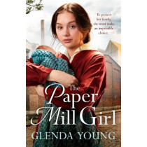 The Paper Mill Girl: An emotionally gripping family saga of triumph in adversity by Glenda Young, 9781472268563