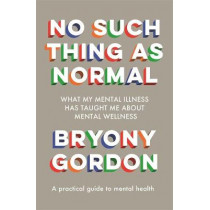 No Such Thing as Normal by Bryony Gordon, 9781472279354
