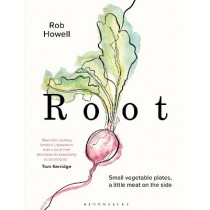 Root: Small vegetable plates, a little meat on the side by Rob Howell, 9781472976468