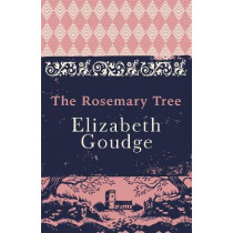 The Rosemary Tree by Elizabeth Goudge, 9781473656260