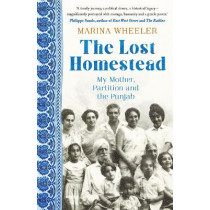 The Lost Homestead: My Family, Partition and the Punjab by Marina Wheeler, 9781473677746