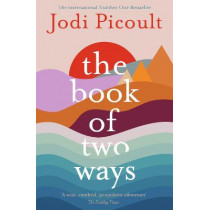 The Book of Two Ways: A stunning novel about life, death and missed opportunities by Jodi Picoult, 9781473692435
