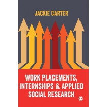 Work Placements, Internships & Applied Social Research by Jackie Carter, 9781473982314