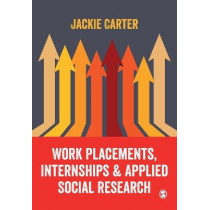 Work Placements, Internships & Applied Social Research by Jackie Carter, 9781473982321