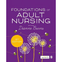 Foundations of Adult Nursing by Dianne Burns, 9781473997936