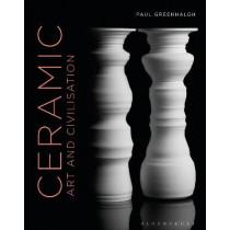Ceramic, Art, and Civilisation by Paul Greenhalgh, 9781474239707