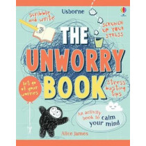 The Unworry Book by Alice James, 9781474950770