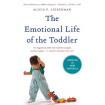 The Emotional Life of the Toddler by Alicia F. Lieberman, 9781476792033