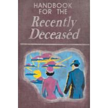 Handbook For The Recently Deceased by James Hunt, 9781482665321