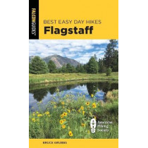 Best Easy Day Hikes Flagstaff by Bruce Grubbs, 9781493049707