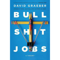 Bullshit Jobs: A Theory by David Graeber, 9781501143335