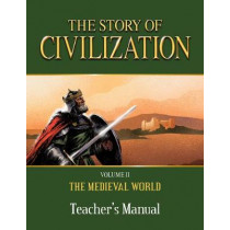 The Story of Civilization: Volume II - The Medieval World Teacher's Manual by Phillip Campbell, 9781505105780